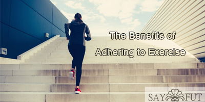 The Benefits of Adhering to Exercise